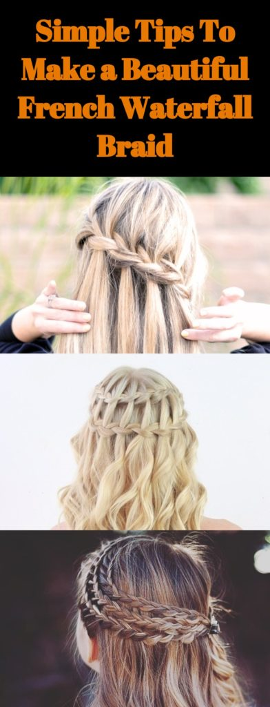 Tips To Make a Beautiful French Waterfall Braid