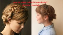 How to Make Fishtail Crown Braid?