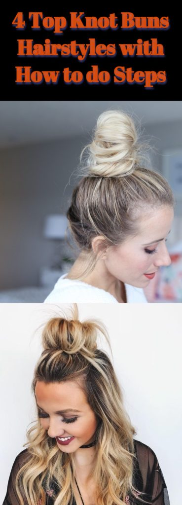Top Knot Buns Hairstyles with How to do Steps