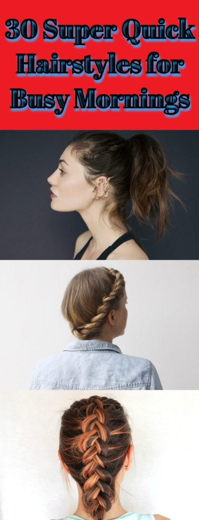Super Quick Hairstyles for Busy Morning