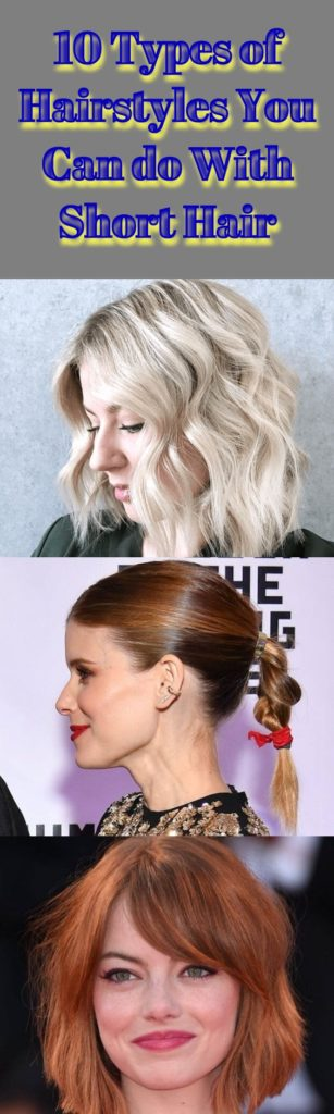 Types of Hairstyles You Can do With Short Hair