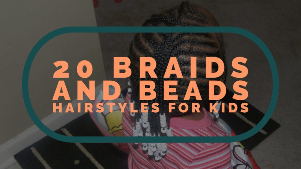 20 Braids and Beads Hairstyles for Kids