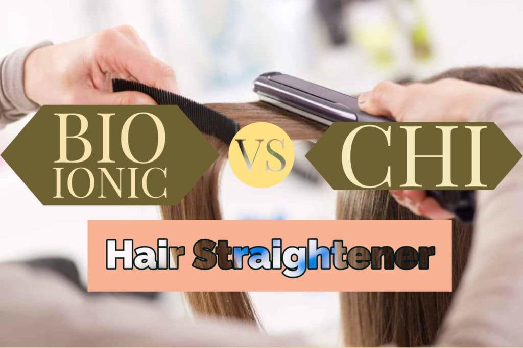 Bio Ionic VS CHI Hair Straightener