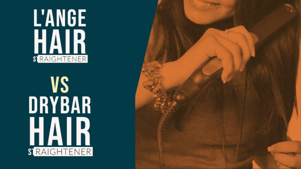 L'ange VS Drybar Hair Straightener