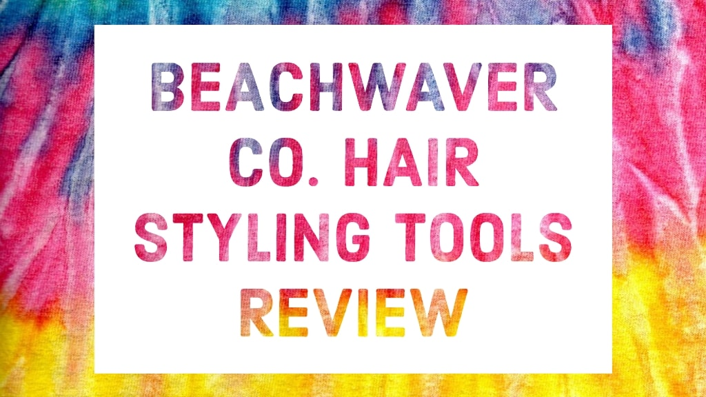 Beachwaver Co. Hair Styling Tools Review
