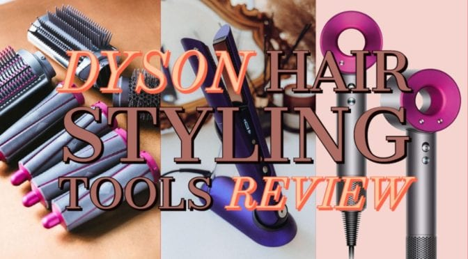 Dyson Hair Styling Tools Review