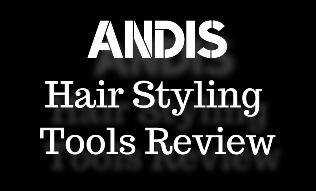 Andis Hair Styling Tools Review