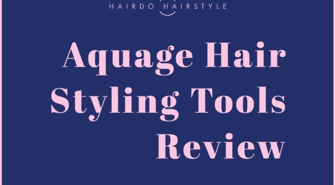 Aquage Hair Styling Tools Review