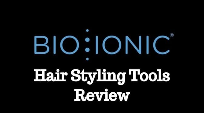 Bio Ionic Hair Styling Tools Review