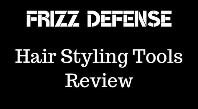 Frizz Defense Hair Styling Tools Review