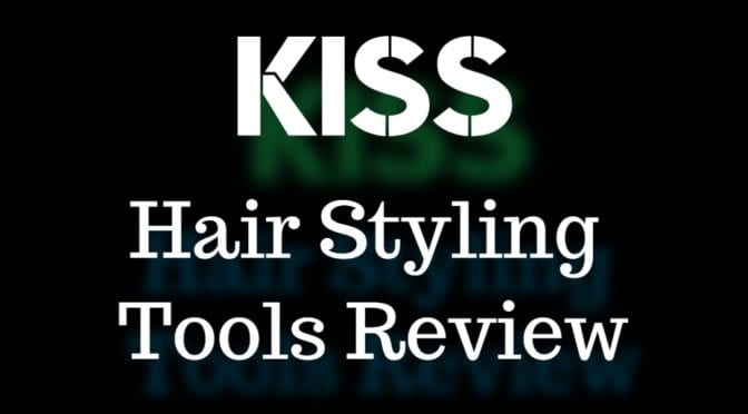 Kiss Hair Styling Tools Review
