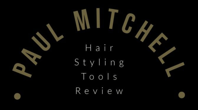 Paul Mitchell Hair Styling Tools Review
